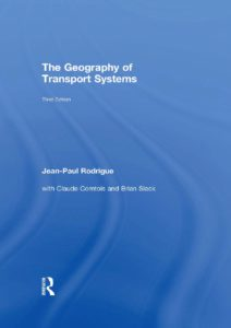 The Geography Of Transport Systems By Usa Rodrigue Jean ...