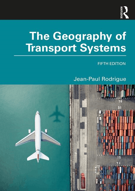 The Geography of Transport Systems, 5th Edition
